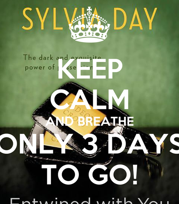 KEEP CALM AND BREATHE ONLY 3 DAYS TO GO!
