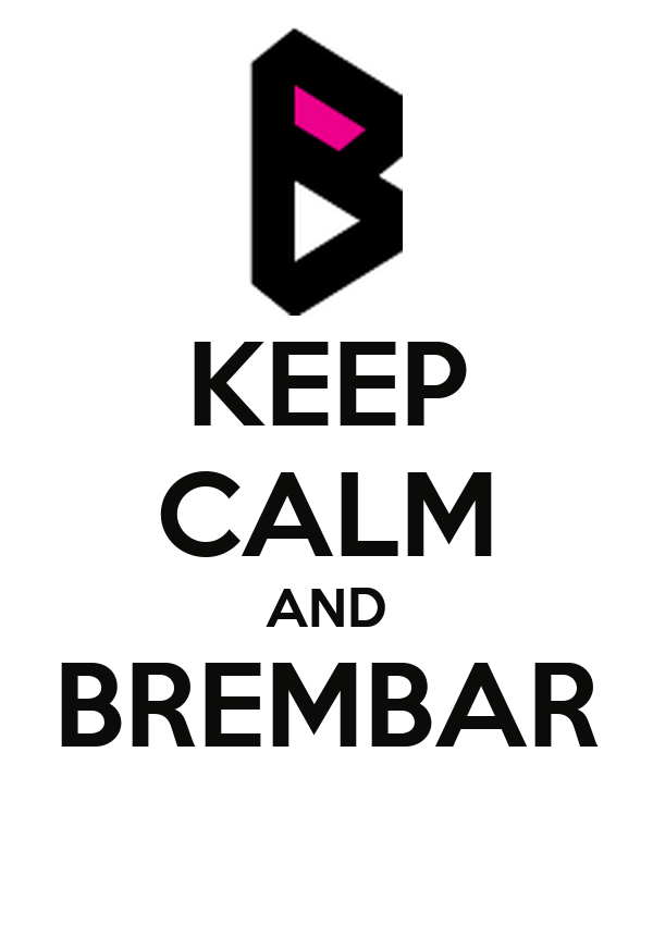 KEEP CALM AND BREMBAR