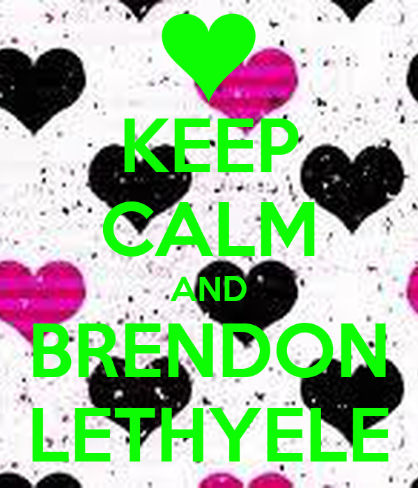 KEEP CALM AND BRENDON LETHYELE