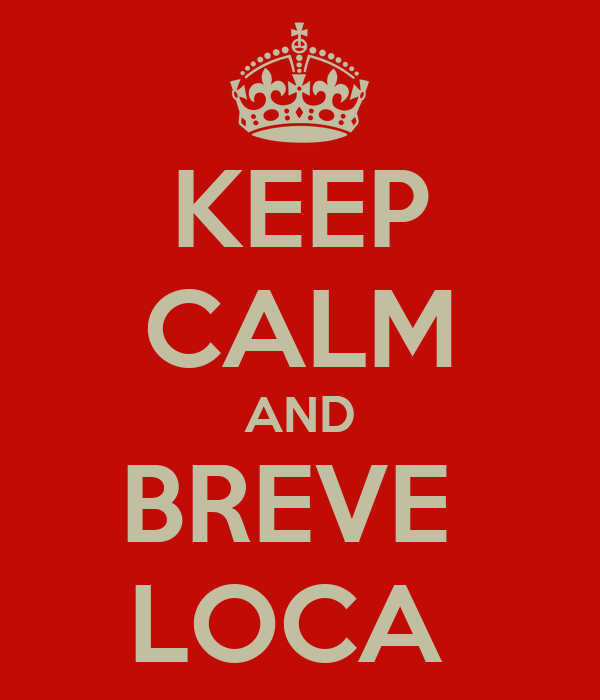 KEEP CALM AND BREVE  LOCA