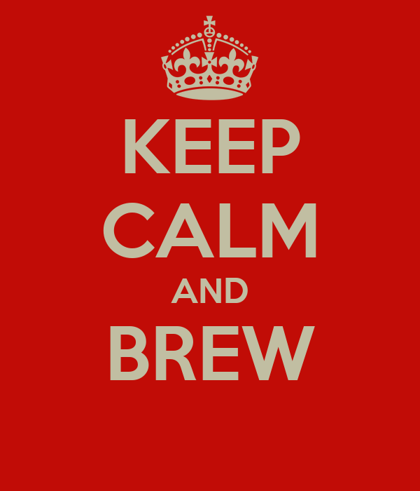 KEEP CALM AND BREW