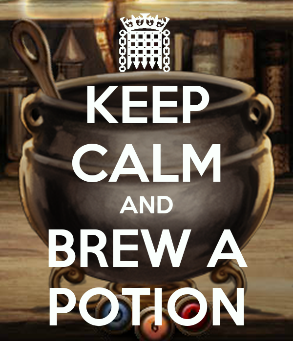 KEEP CALM AND BREW A POTION