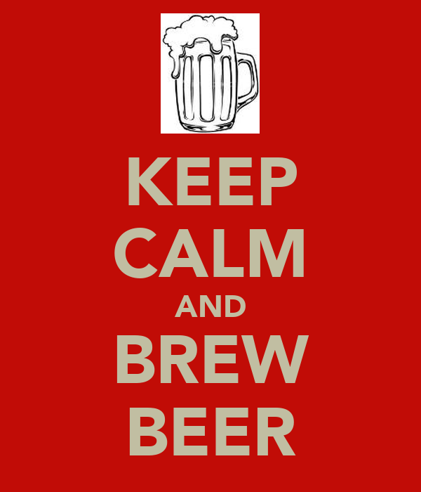 KEEP CALM AND BREW BEER
