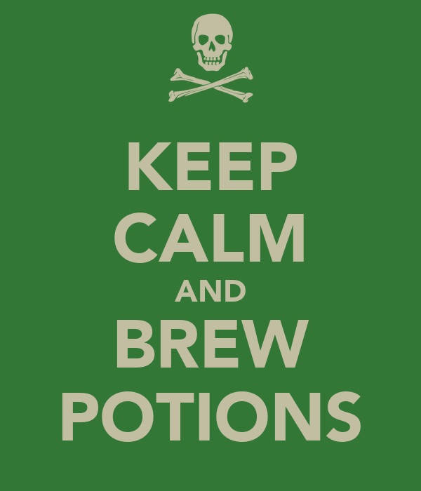 KEEP CALM AND BREW POTIONS