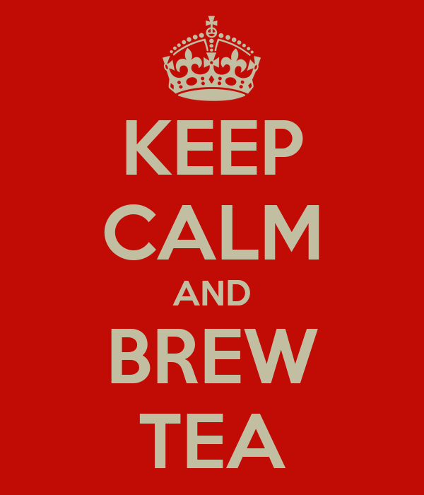KEEP CALM AND BREW TEA