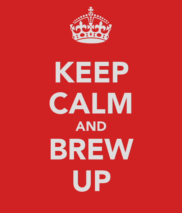 KEEP CALM AND BREW UP