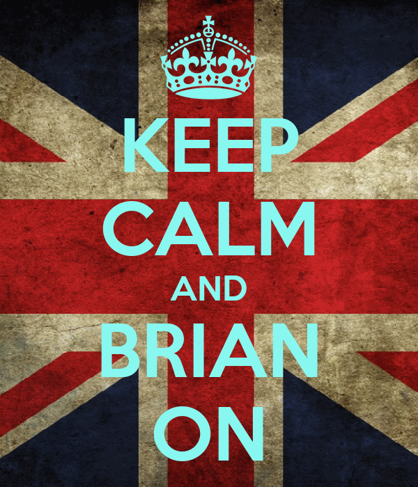 KEEP CALM AND BRIAN ON
