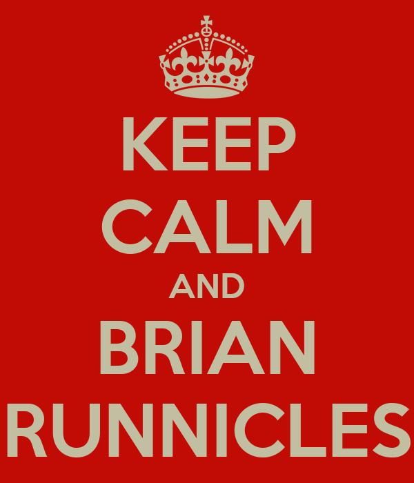 KEEP CALM AND BRIAN RUNNICLES