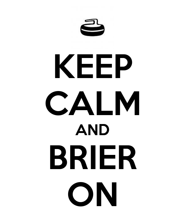 KEEP CALM AND BRIER ON