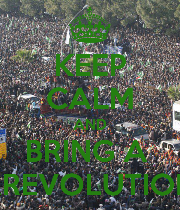 KEEP CALM AND BRING A  RREVOLUTION