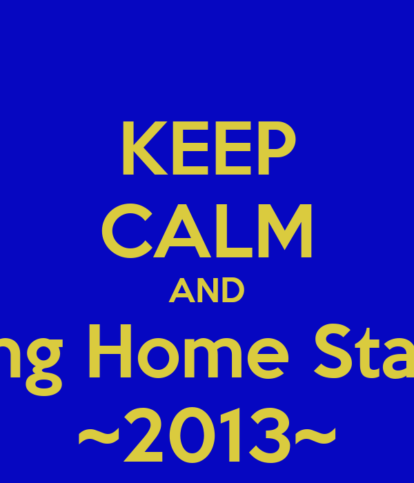 KEEP CALM AND Bring Home State!! ~2013~
