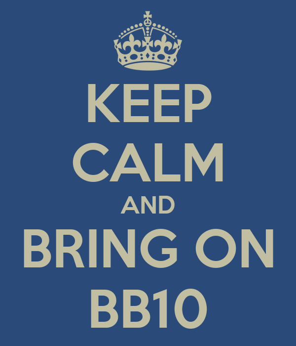 KEEP CALM AND BRING ON BB10