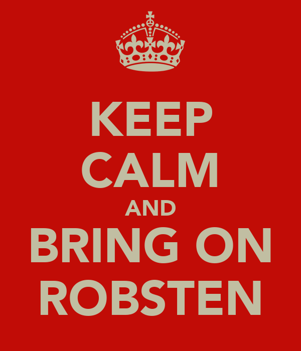 KEEP CALM AND BRING ON ROBSTEN