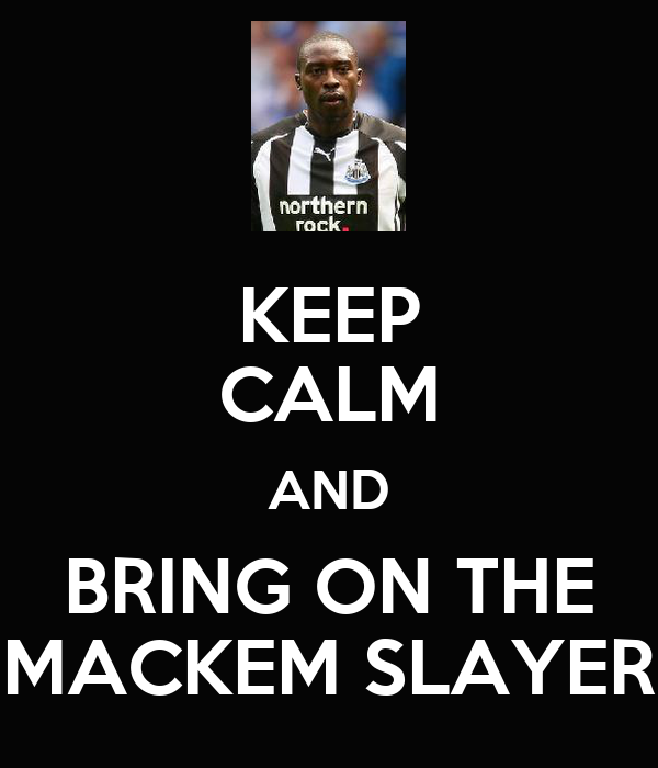 KEEP CALM AND BRING ON THE MACKEM SLAYER