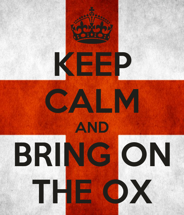 KEEP CALM AND BRING ON THE OX
