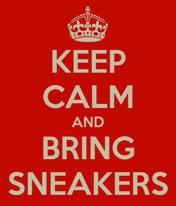 KEEP CALM AND BRING SNEAKERS