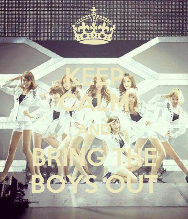 KEEP CALM AND BRING THE BOYS OUT