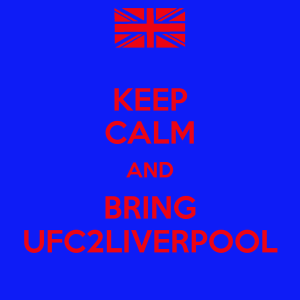 KEEP CALM AND BRING UFC2LIVERPOOL