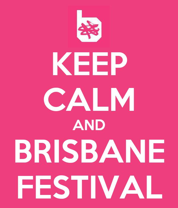 KEEP CALM AND BRISBANE FESTIVAL