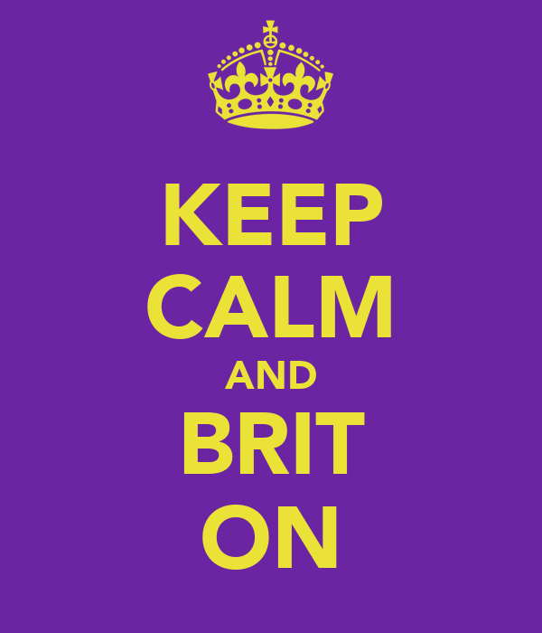KEEP CALM AND BRIT ON
