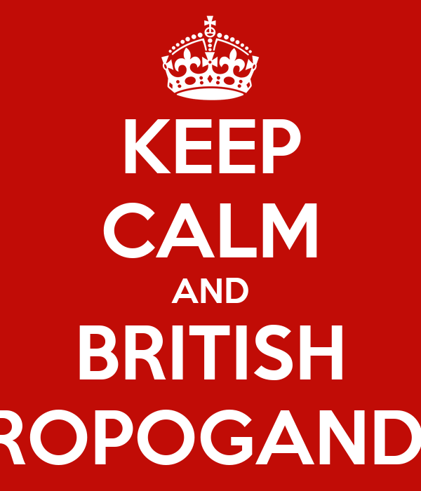 KEEP CALM AND BRITISH PROPOGANDA