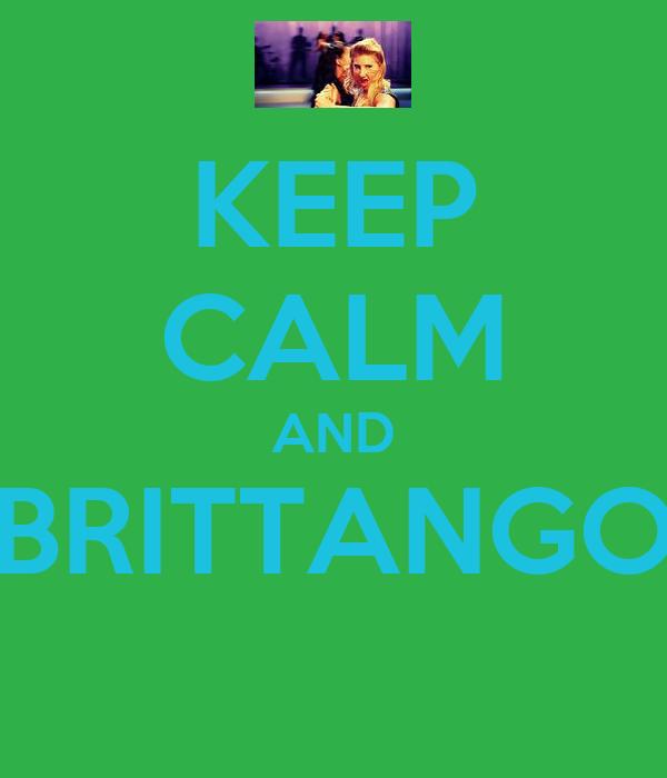 KEEP CALM AND BRITTANGO