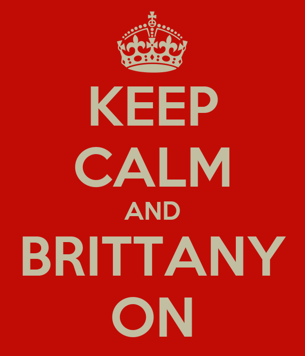 KEEP CALM AND BRITTANY ON