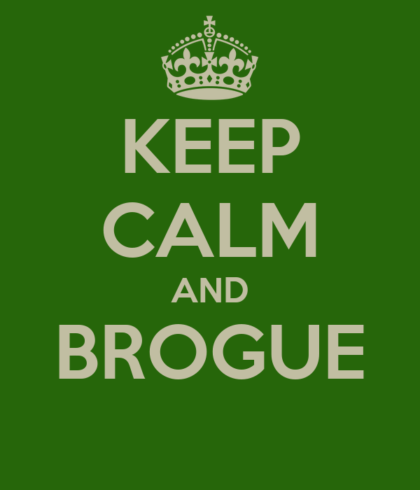 KEEP CALM AND BROGUE