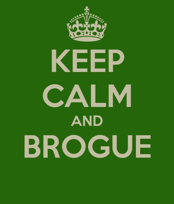 KEEP CALM AND BROGUE