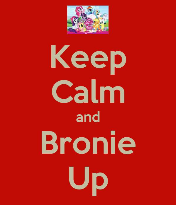 Keep Calm and Bronie Up