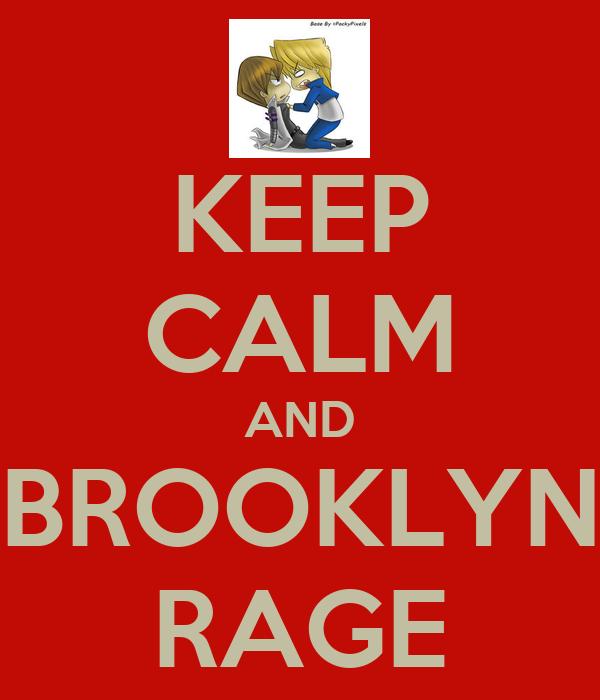 KEEP CALM AND BROOKLYN RAGE