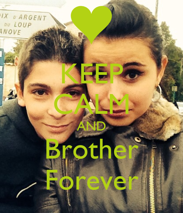 KEEP CALM AND Brother Forever