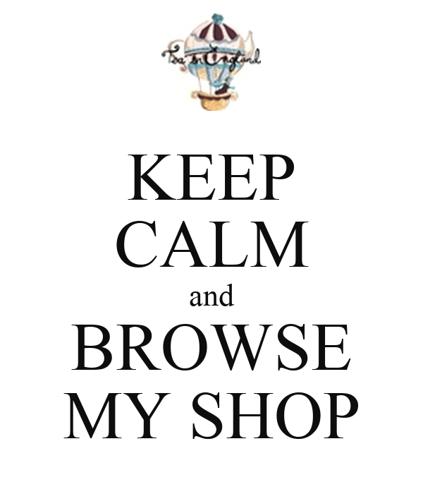 KEEP CALM and BROWSE MY SHOP
