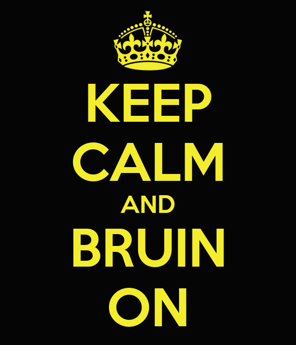 KEEP CALM AND BRUIN ON