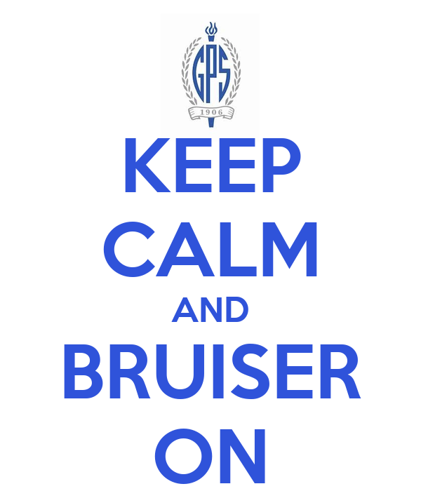 KEEP CALM AND BRUISER ON