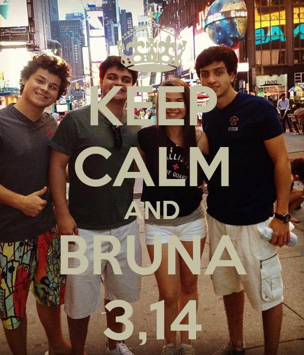 KEEP CALM AND BRUNA 3,14