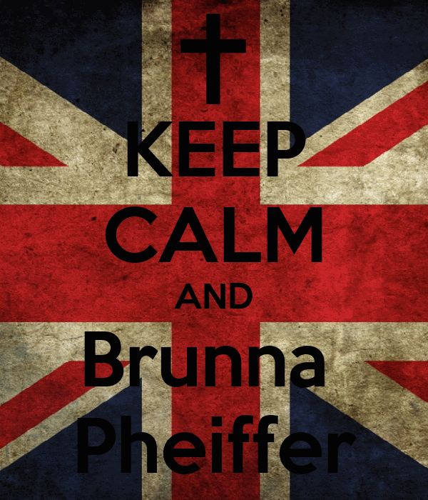 KEEP CALM AND Brunna  Pheiffer
