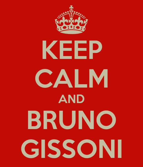 KEEP CALM AND BRUNO GISSONI