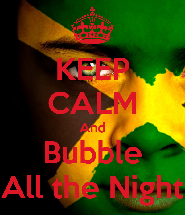 KEEP CALM And Bubble All the Night