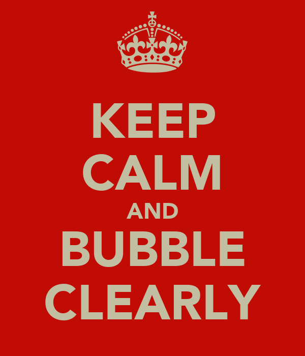 KEEP CALM AND BUBBLE CLEARLY