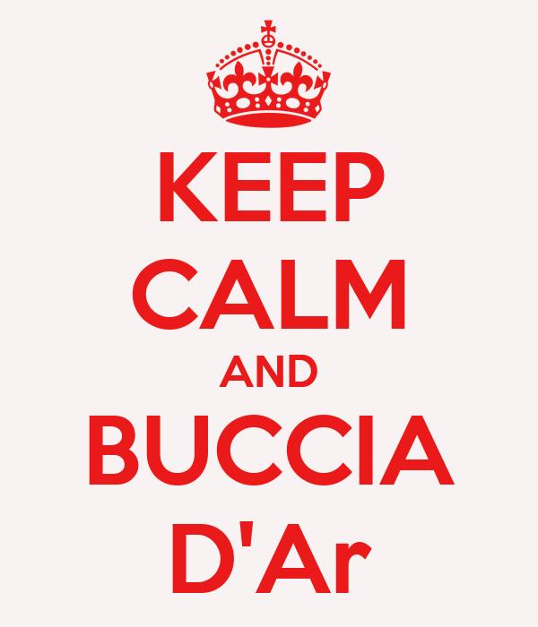 KEEP CALM AND BUCCIA D'Ar