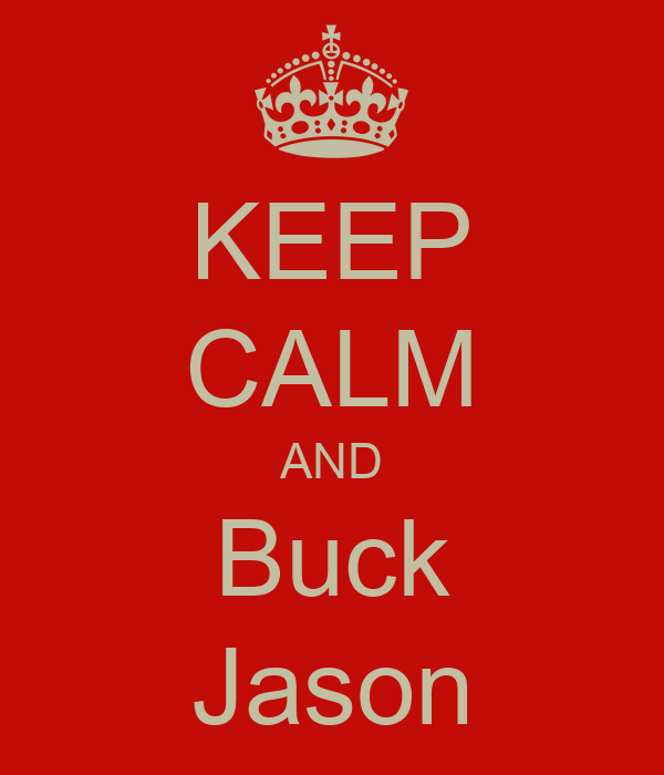KEEP CALM AND Buck Jason