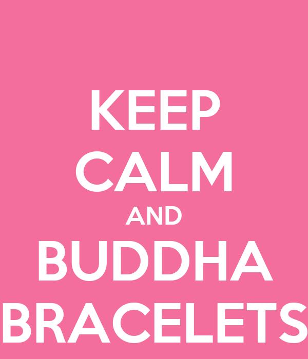 KEEP CALM AND BUDDHA BRACELETS