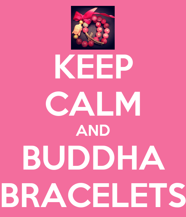 KEEP CALM AND BUDDHA BRACELETS