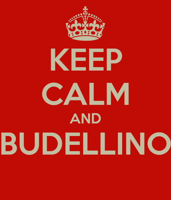 KEEP CALM AND BUDELLINO