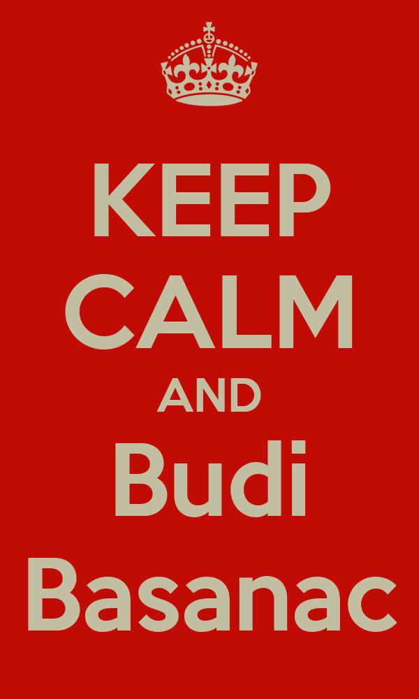 KEEP CALM AND Budi Basanac
