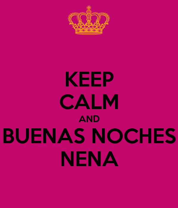 KEEP CALM AND BUENAS NOCHES NENA