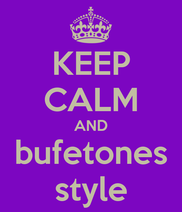 KEEP CALM AND bufetones style