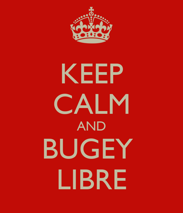 KEEP CALM AND BUGEY  LIBRE