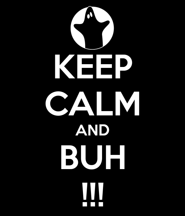 KEEP CALM AND BUH !!!